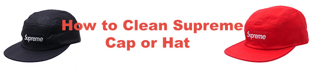 How to Clean Supreme Cap or Hat