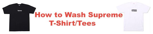 How to Wash Supreme T-Shirt/Tees